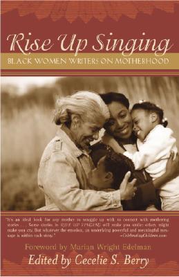 Image for Rise Up Singing: Black Women Writers on Motherhood