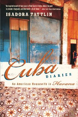 Image for Cuba Diaries : An American Housewife in Havana