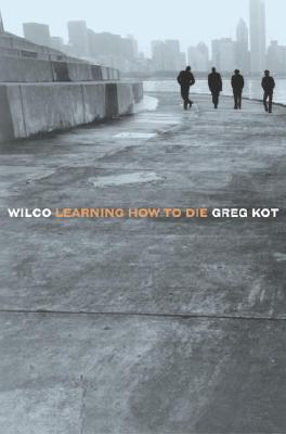 Image for Wilco: Learning How to Die