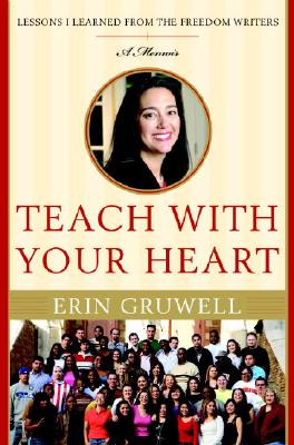 Image for Teach with Your Heart: Lessons I Learned from the Freedom Writers
