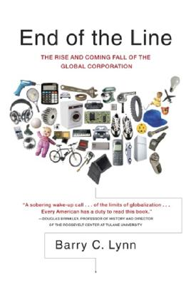 Image for End of the Line: The Rise and Coming Fall of the Global Corporation