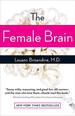 The Female Brain, Brizendine, Louann M.D.