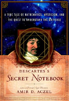 Image for Descartes's Secret Notebook: A True Tale of Mathematics, Mysticism, and the Quest to Understand the Universe