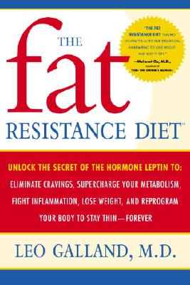 Image for The Fat Resistance Diet: Unlock the Secret of the Hormone Leptin to: Eliminate Cravings, Supercharge Your Metabolism, Fight Inflammation, Lose Weight & Reprogram Your Body to Stay Thin-
