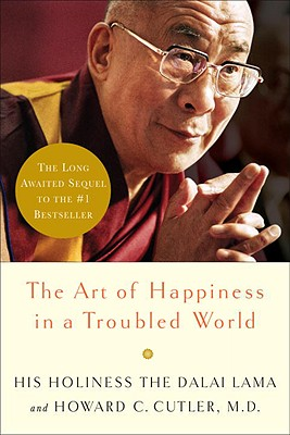 Image for Art of Happiness in a Troubled World