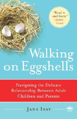 Image for Walking on Eggshells: Navigating the Delicate Relationship Between Adult Children and Parents