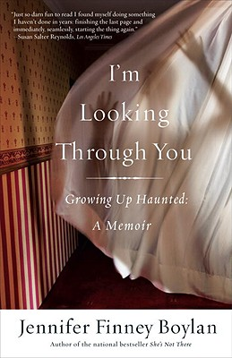 Image for I'm Looking Through You: Growing Up Haunted, A Memoir