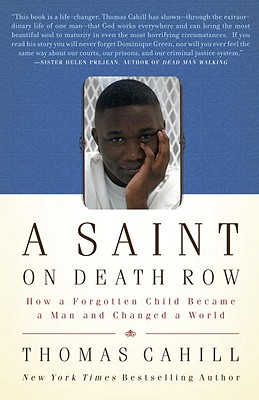 Image for Saint on Death Row: How a Forgotten Child Became a Man and Changed a World