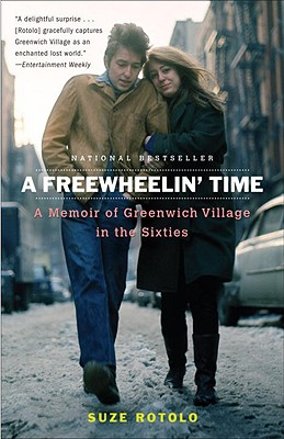Image for A Freewheelin' Time A Memoir of Greenwich Village in the Sixties