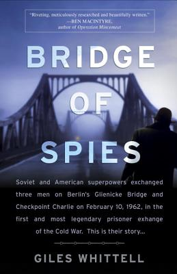 Image for Bridge of Spies: A True Story of the Cold War