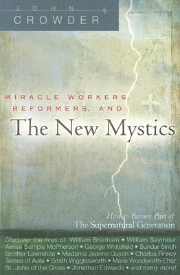 Image for Miracle Workers, Reformers, and the New Mystics