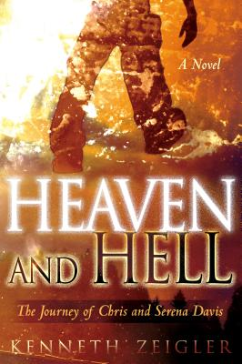 Image for Heaven and Hell: A Novel: A Journey of Chris and Serena Davis (Tears of Heaven)