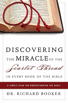 Image for Discovering the Miracle of the Scarlet Thread in Every Book of the Bible: A Simple Plan for Understanding the Bible