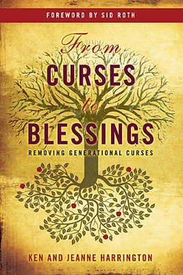 Image for From Curses to Blessings: Removing Generational Curses
