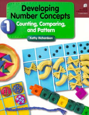 Developing Number Concepts, Book 1: Counting, Comparing, and Pattern, Kathy Richardson