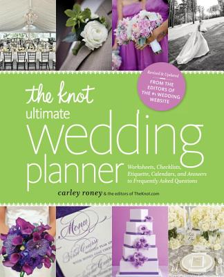 Image for The Knot Ultimate Wedding Planner [Revised Edition]  Worksheets, Checklists, Etiquette, Timelines, and Answers to Frequently Asked Questions