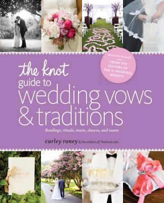 Image for The Knot Guide to Wedding Vows and Traditions [Revised Edition]: Readings, Rituals, Music, Dances, and Toasts
