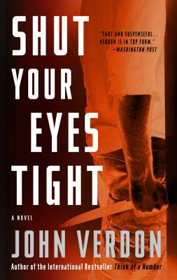 Shut Your Eyes Tight (Dave Gurney, No. 2): A Novel, John Verdon