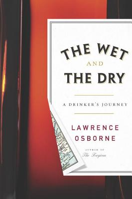 Image for The Wet and the Dry: A Drinker's Journey