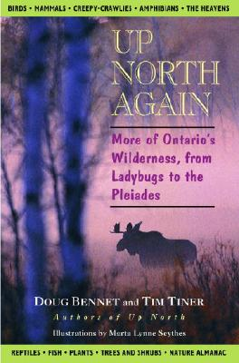 Image for Up North Again: More of Ontario's Wilderness, from Ladybugs to the Pleiades