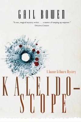 Kaleidoscope (Joanne Kilbourn Mysteries), Bowen, Gail