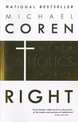 Why Catholics Are Right, Coren, Michael