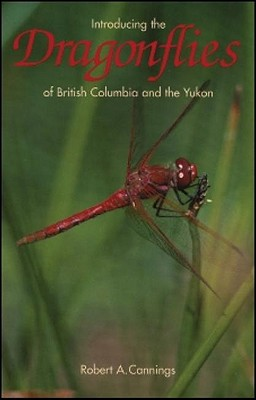 Introducing the Dragonflies of British Columbia and the Yukon, Cannings, Robert A