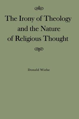 THE IRONY OF THEOLOGY AND THE NATURE OF RELIGIOUS THOUGHT