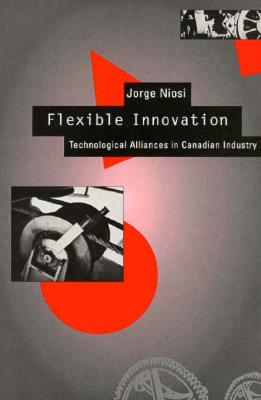 Image for Flexible Innovation: Technological Alliances in Canadian Industry