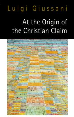 Image for At the Origin of the Christian Claim