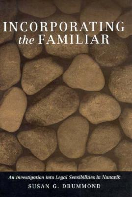 Image for Incorporating the Familiar: An Investigation into Legal Sensibilities in Nunavik