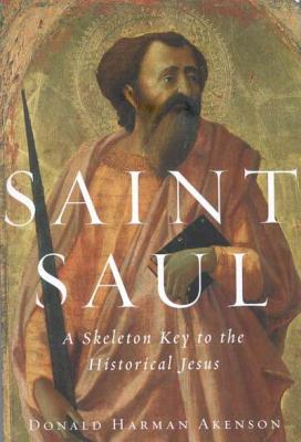 Image for Saint Saul : A Skeleton Key to the Historical Jesus