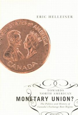 Image for Towards North American Monetary Union?: The Politics and History of Canada's Exchange Rate Regime