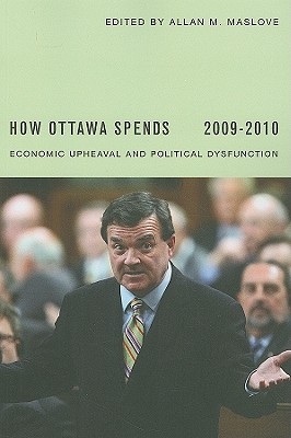 Image for How Ottawa Spends, 2009-2010: Economic Upheaval and Political Dysfunction