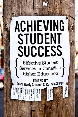 Achieving Student Success: Effective Student Services in Canadian Higher Education, Hardy Cox, Donna; Strange, C. Carney