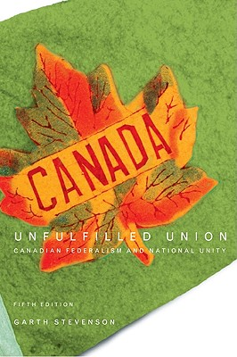 Image for Unfulfilled Union: Canadian Federalism and National Unity, Fifth Edition