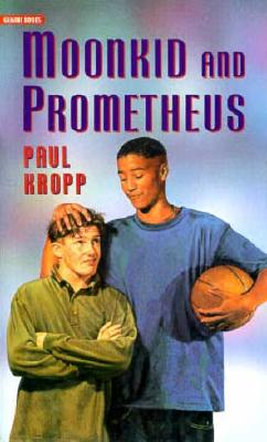 MOONKID AND PROMETHEUS, PAUL KROPP