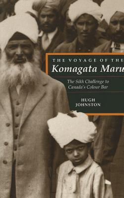 Image for The Voyage of the Komagata Maru: The Sikh Challenge to Canada's Colour Bar