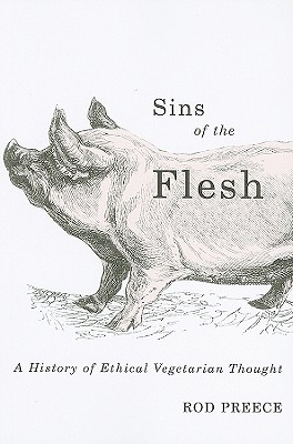 Image for Sins of the Flesh: A History of Ethical Vegetarian Thought