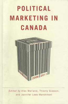 Image for Political Marketing in Canada (Communication, Strategy, and Politics)