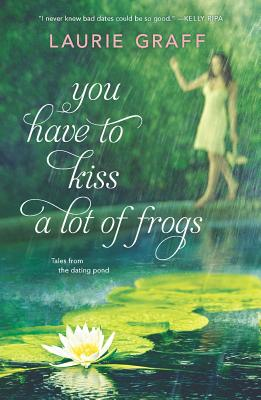 You Have To Kiss a Lot of Frogs, Laurie Graff