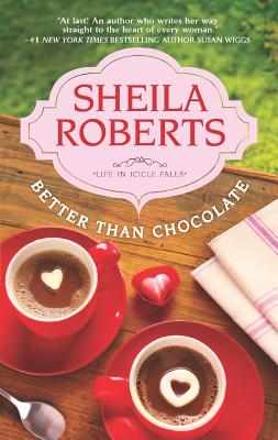 Better Than Chocolate, Sheila Roberts