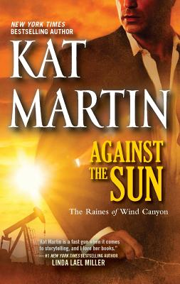 Against the Sun (The Raines of Wind Canyon), Kat Martin