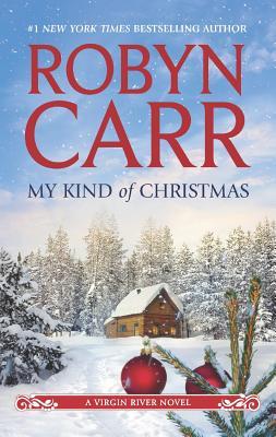 My Kind of Christmas (A Virgin River Novel), Robyn Carr