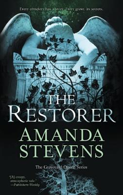 The Restorer (The Graveyard Queen Series), Amanda Stevens