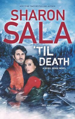 'Til Death  (Bk 3 Rebel Ridge), Sharon Sala