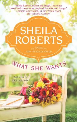 What She Wants (Life in Icicle Falls), Roberts, Sheila