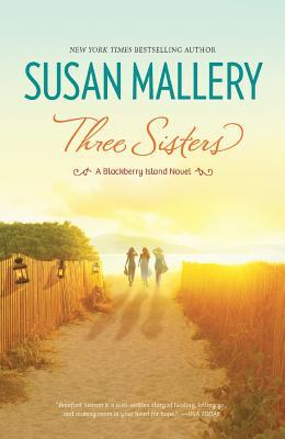 Three Sisters (Blackberry Island), Susan Mallery