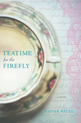 Teatime for the Firefly, Shona Patel