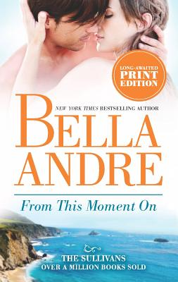 From This Moment On (The Sullivans), Bella Andre